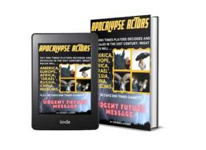 Apocalypse Actors: Key End Times Players Decoded And Revealed In The 21st Century