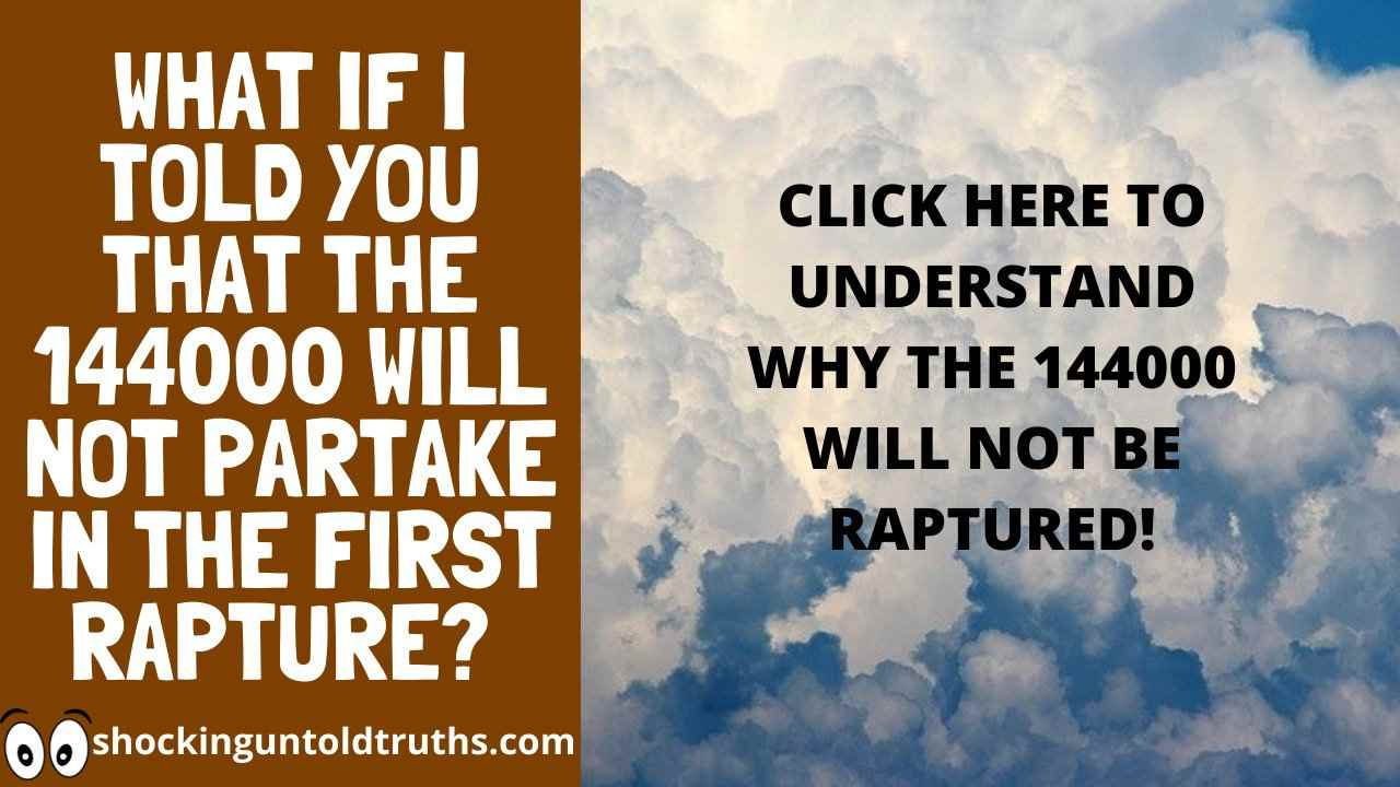 👉The 144000 Going To Heaven Will Not Be Raptured😱