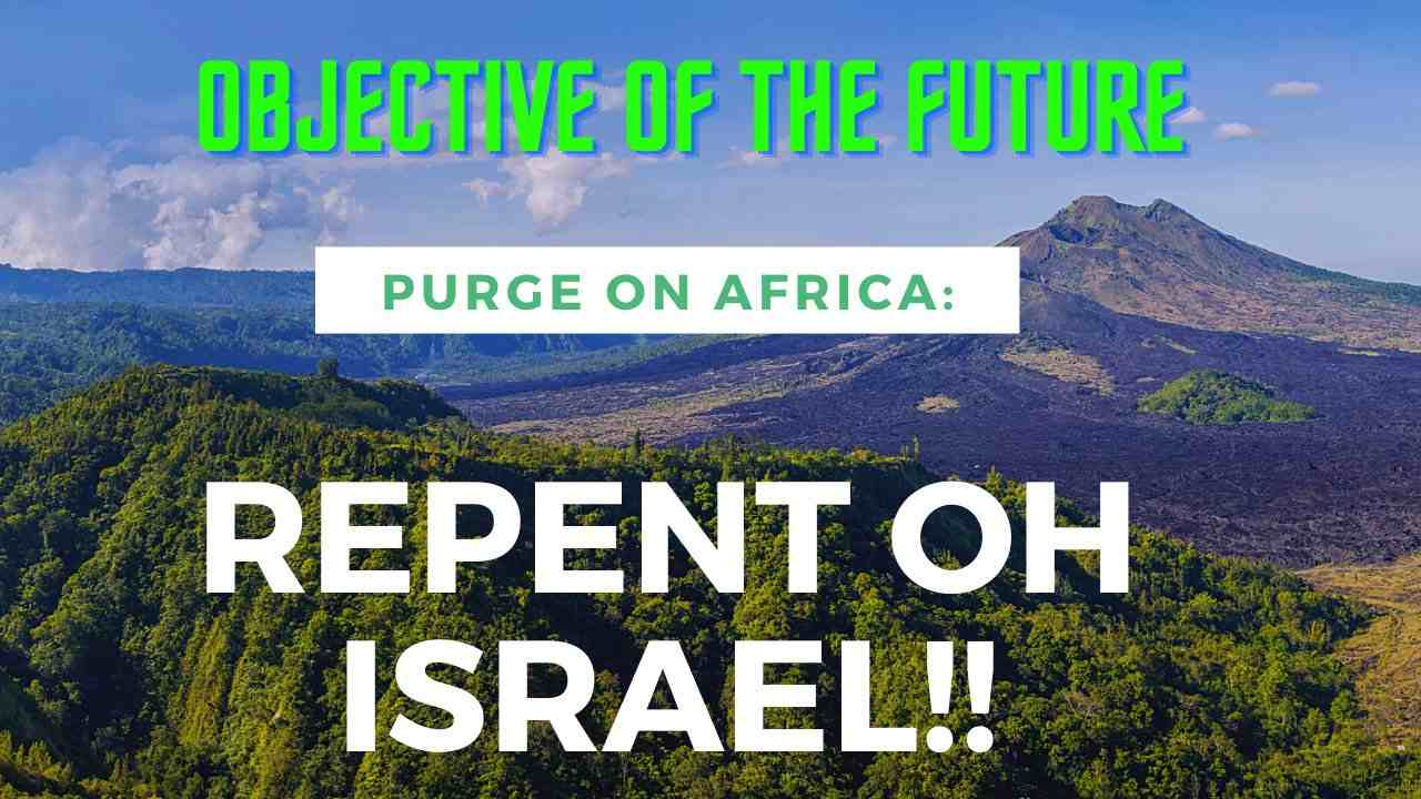 Objective Of The Purge On Africa/Israel😥🤔[PT3.EP14] 2021+TRUTHS/FACTS!