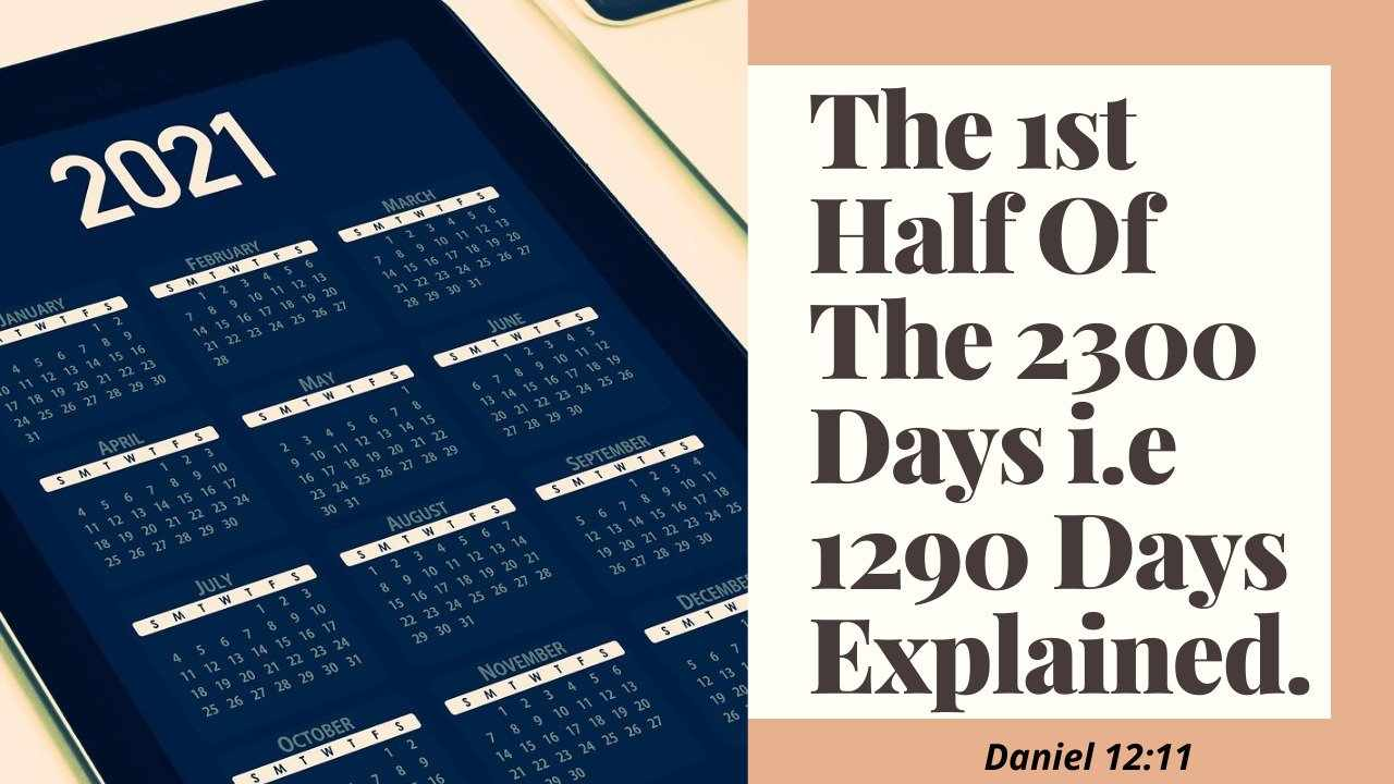 1st Half Of The 2300 Days UNSEALED😲😲[PT5.EP8] DANIEL 12:11 COMMENTARY