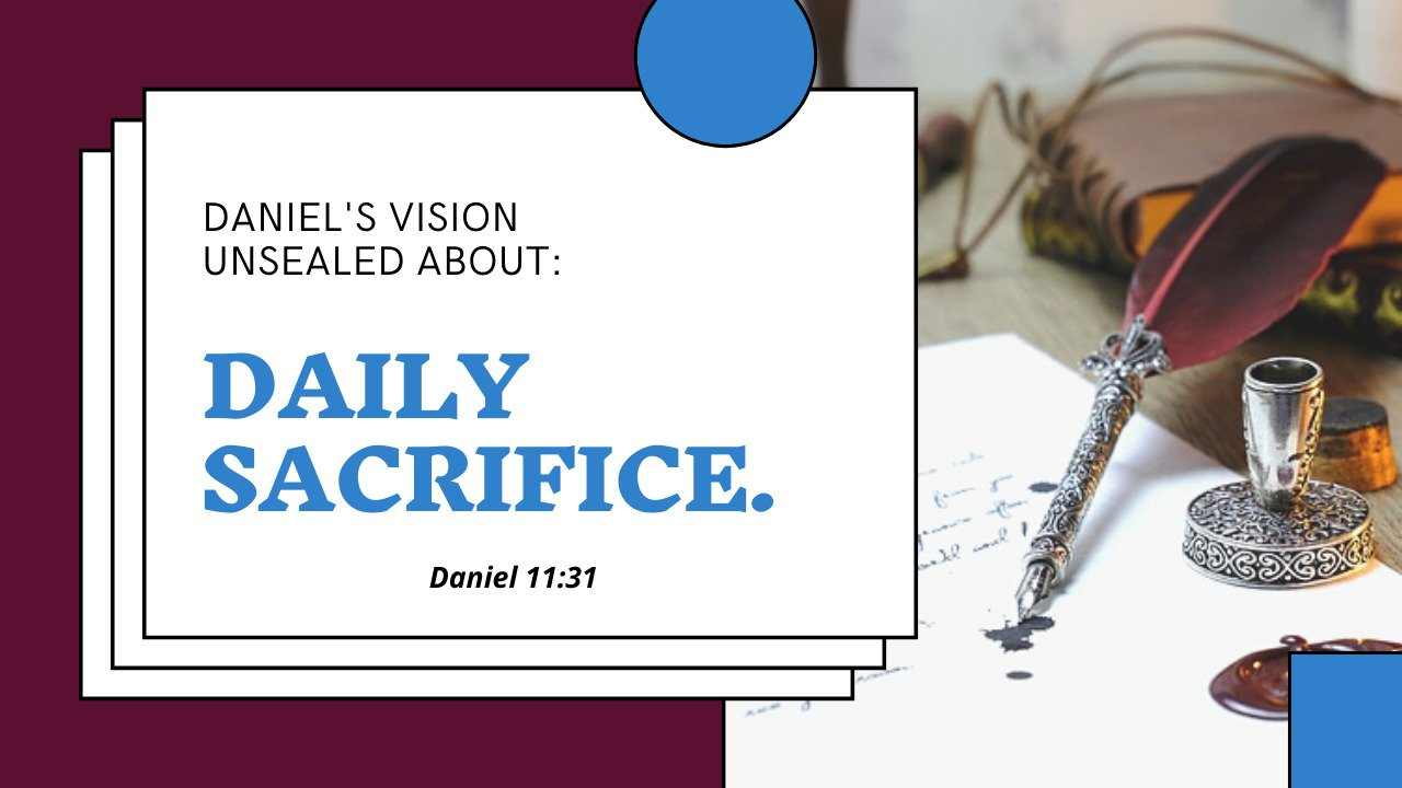 Daniel's Vision Of Daily Sacrifice Unsealed🤯🤯[PT5.EP3] DANIEL 11:31 COMMENTARY