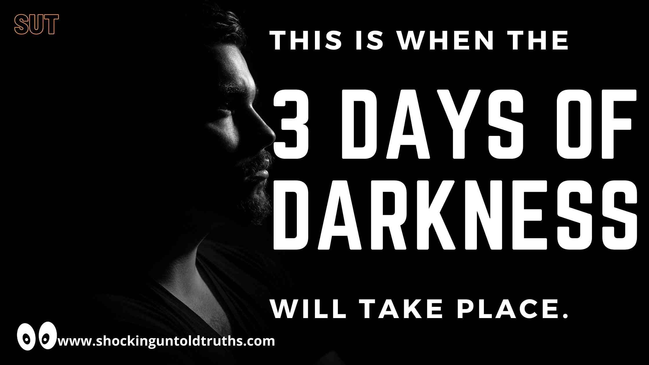 This Is When The 3 Days Of Darkness Will Occur.🤔🤔
