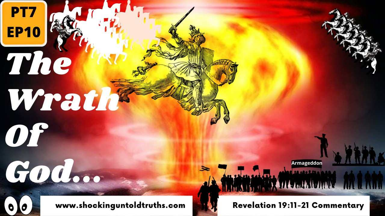 The Fierceness + The Wrath Of Almighty God Explained.😰😰[PT7.EP10]. Revelation 19:11-21 Commentary.